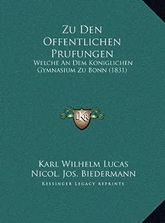 Zu Den Offentlichen Prufungen: Welche An Dem Koniglichen Gymnasium Zu Bonn (1831) (German Edition)