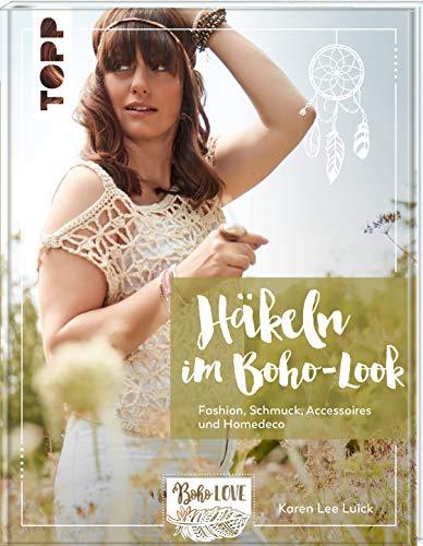Häkeln im Boho-Look: Fashion, Schmuck, Accessoires und Homedeco