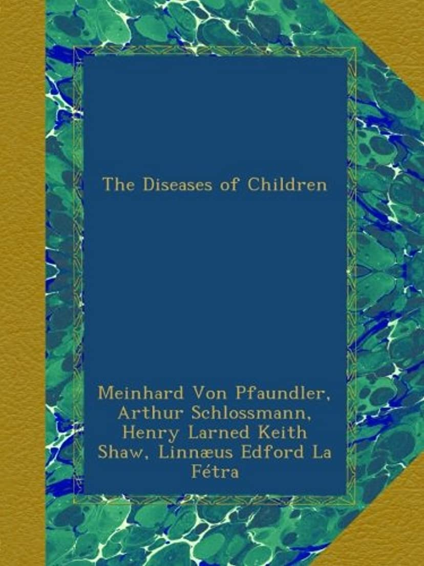 怪物抗生物質ピューThe Diseases of Children