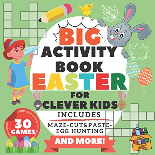 Big Activity Book Easter for Clever Kids: Includes Maze Shadow Matching Egg Hunting Cut and Paste Scissors Skills Alphabet Math Train And More! - for Smart Toddlers Boys and Girls!