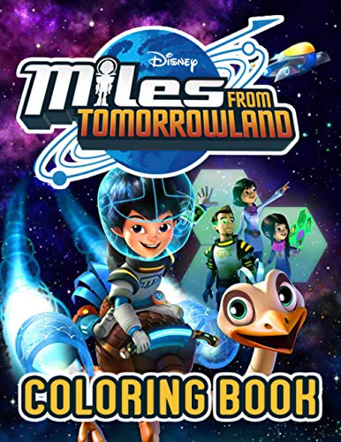 Miles From Tomorrowland Coloring Book: An Easy Coloring Book For Kids Of All Ages With Adorable Illustrations Of Miles From Tomorrowland For Create Amazing Art And Having Fun