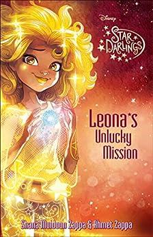 Star Darlings: Leona''s Unlucky Mission by [Ahmet Zappa, Disney Storybook Art Team]