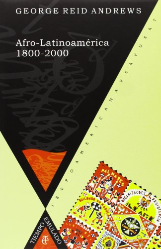 Afro-Latinoamérica, 1800-2000 (Tiempo emulado. Historia...