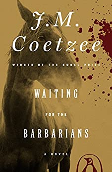 Waiting for the Barbarians: A Novel by [J. M. Coetzee]