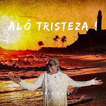 Alô Tristeza!