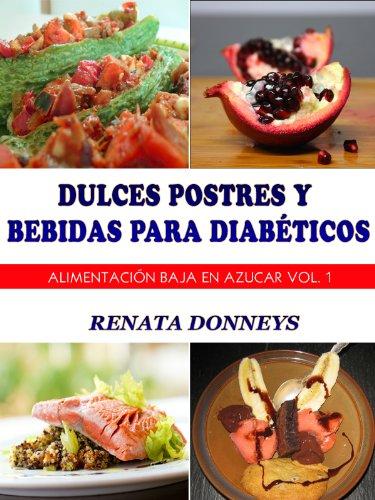 Dulces Postres y Bebidas Para Diabéticos (Alimentación Baja En Azúcar nº 1)