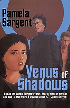 Venus of Shadows by [Pamela Sargent]