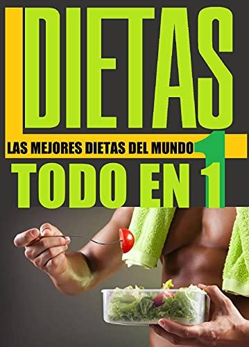 DIETAS TODO EN 1: LAS MEJORES DIETAS DEL MUNDO (Spanish Edition)