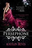 Persephone: The Daughters of Zeus, Book One