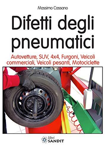 Difetti degli pneumatici. Autovetture, SUV, 4x4, furgoni, veicoli commerciali, veicoli pesanti, motociclette