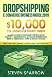 Dropshipping E-commerce Business Model 2019: $10,000/month Ultimate Guide - Make a Passive Income Fortune with Shopify, Amazon FBA, Affiliate ... Media (Make Money Online from Home in 2019)
