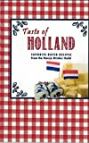 Taste of Holland, Favorite Dutch Recipes, From the Hansje Brinker Guild (2015-05-04)
