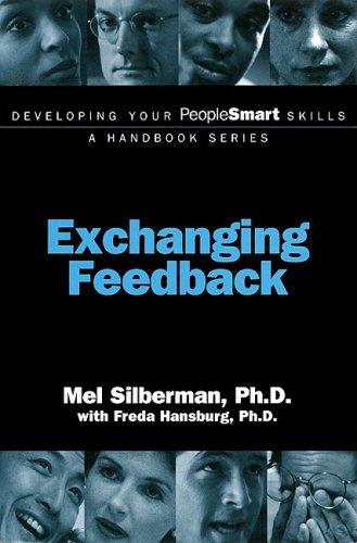 Developing Your PeopleSmart Skills: Exchanging Feedback (Developing Your PeopleSmart Skills - A Handbook Series)