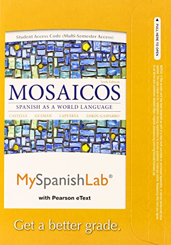 MyLab Spanish with Pearson eText -- Access Card -- for Mosaicos: (multi-semester access) (6th Edition)
