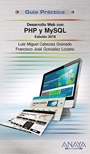 Desarrollo web con PHP y MySQL. Edición 2018 (GUÍAS PRÁCTICAS)