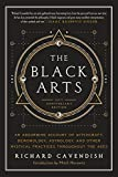 The Black Arts: A Concise History of Witchcraft, Demonology, Astrology, Alchemy, and Other Mystical Practices Throughout the Ages (Perigee) - Richard Cavendish