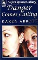 Danger Comes Calling (Linford Romance Library) 1846170281 Book Cover