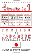 4 books in 1 - English to Japanese Kids Flash Card Book: Black and White Edition: Learn Japanese Vocabulary for Children (Japanese Bilingual Flashcards)