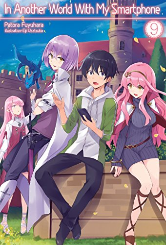In Another World With My Smartphone: Volume 9 (In Another World With My Smartphone (light novel) (9))