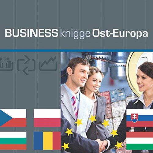 Business Knigge Ost-Europa: Polen, Ungarn, Tschechien, Slowakei, Bulgarien, Rumänien