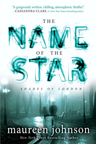 The Name of the Star (The Shades of London, Band 1)