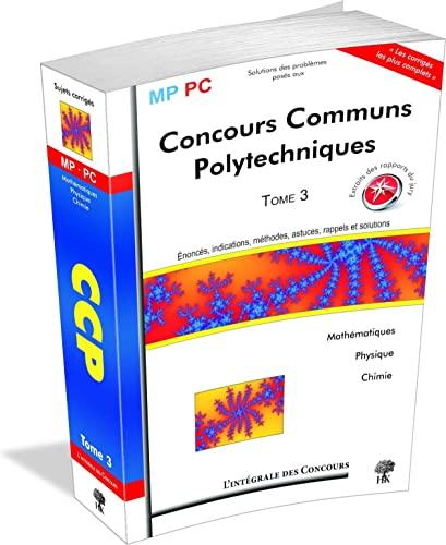 Concours Communs Polytechniques Mp Pc Tome 3 2007 2009