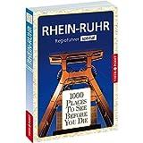 1000 Places-Regioführer Rhein-Ruhr: Regioführer spezial (1000 Places To See Before You Die)