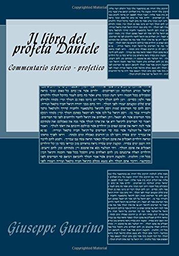 Il libro del profeta Daniele: Commentario storico – profetico (Italian Edition)