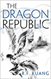 The Dragon Republic: The award-winning epic fantasy trilogy that combines the history of China with a gripping world of gods and monsters: Book 2 (The Poppy War)