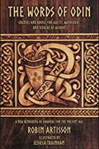 The Words of Odin: A New Rendering of Havamal for the Present Age