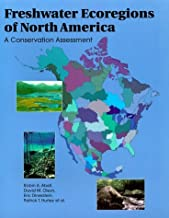 Freshwater Ecoregions of North America: A Conservation Assessment (World Wildlife Fund Ecoregion Assessments) by Robin Abell (1999-12-01)