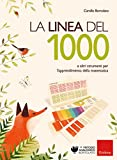 La linea del 1000 e e altri strumenti per l'apprendimento della matematica. Con Altro materiale cartografico