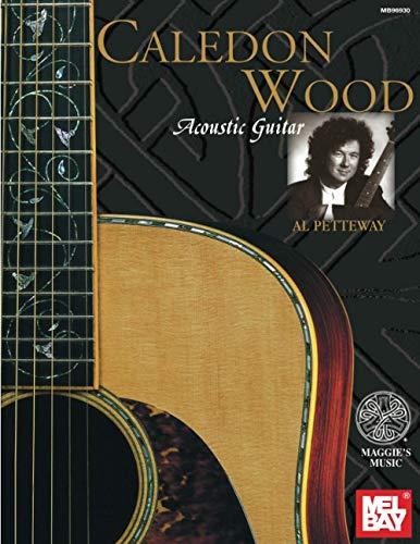 Mel Bay Presents Caledon Wood : Acoustic Guitar