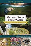 Getting Food from Water: A Guide to Backyard Aquaculture