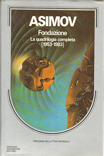 Fondazione. La quadrilogia completa 1953-1983