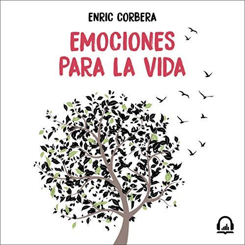 Emociones para la vida [Emotions for Life] Audiobook By Enric Corbera cover art