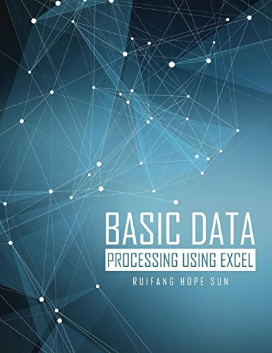 Compare Textbook Prices for Basic Data Processing Using Excel 1 Edition ISBN 9781465272188 by Ruifang Hope Sun
