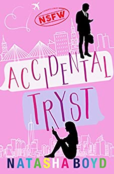 Accidental Tryst: A Romantic Comedy (Charleston) by [Natasha Boyd]
