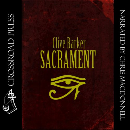 Sacrament                   By:                                                                                                                                 Clive Barker                               Narrated by:                                                                                                                                 Chris MacDonnell                      Length: 20 hrs and 18 mins     80 ratings     Overall 4.1