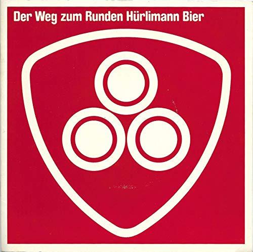 Der Weg Zum Runden Hürlimann Bier [Vinyl Single 7'']