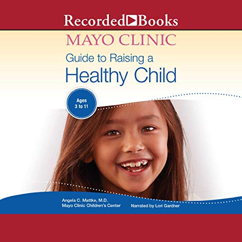 The Mayo Clinic Guide to Raising a Healthy Child, 1st Edition cover art