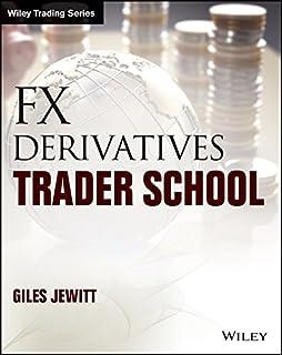 FX Derivatives Trader School (Wiley Trading)
