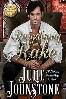 Bargaining With a Rake (A Whisper Of Scandal Novel Book 1) by [Julie Johnstone]