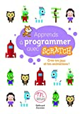Apprends à programmer avec Scratch: Crée tes jeux et tes animations ! (Magic Makers) (French Edition)