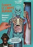 Explore le corps humain - Découvre ! Observe ! Joue ! Avec une splendide maquette transparente du corps humain