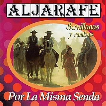 Por la Misma Senda. Sevillanas y Rumbas