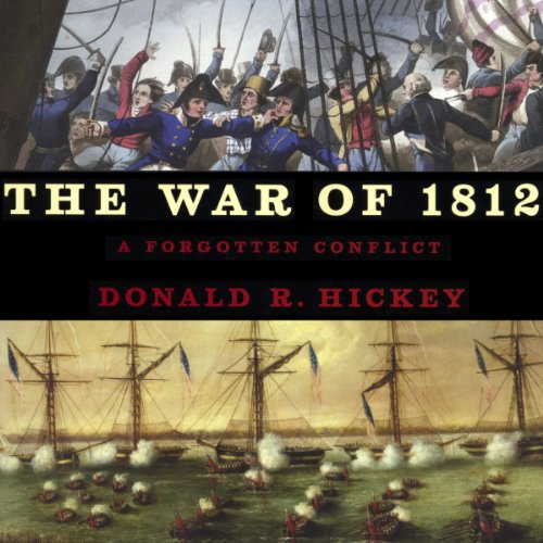 The War of 1812 Audiobook By Donald R Hickey cover art