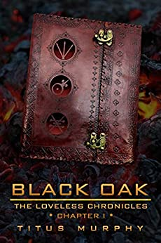 Black Oak: The Loveless Chronicles: Chapter 1 by [Titus Murphy, Braxton  Cosby]