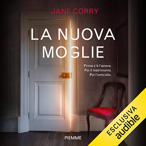 La nuova moglie                   By:                                                                                                                                 Jane Corry                               Narrated by:                                                                                                                                 Alessandra De Luca                      Length: 14 hrs and 46 mins     Not rated yet     Overall 0.0