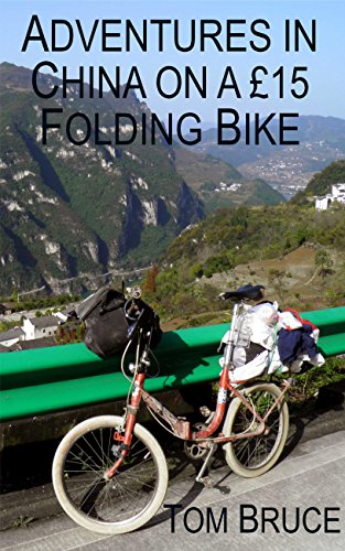 Adventures in China on a £15 Folding Bike (Cycling Adventures around the World Book 5) (English Edition)